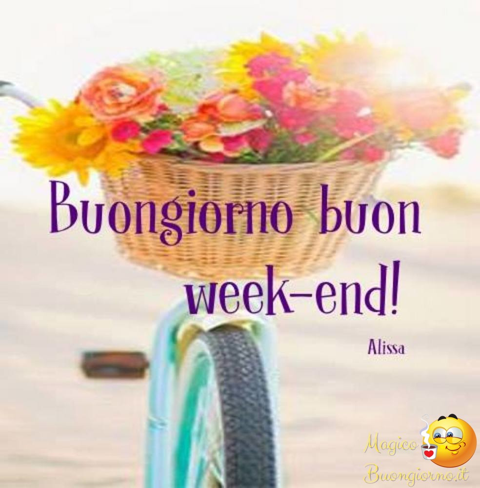 Immagini Per Whatsapp Facebook Buon Week End Fine Settimana