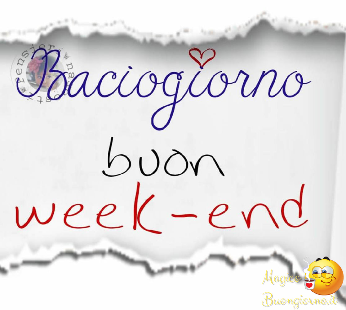 Immagini per Whatsapp Facebook Buon Week-End fine Settimana 47